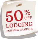 50% off Lodging For New Campers